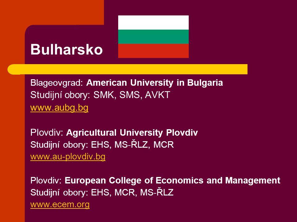 Bulharsko Studijní obory: SMK, SMS, AVKT www.aubg.bg