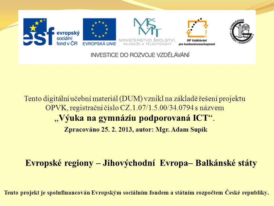Evropské regiony – Jihovýchodní Evropa– Balkánské státy
