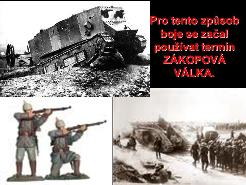Pro tento způsob boje se začal používat termín ZÁKOPOVÁ VÁLKA.