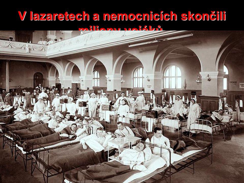 V lazaretech a nemocnicích skončili miliony vojáků.