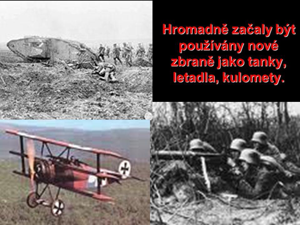 Hromadně začaly být používány nové zbraně jako tanky, letadla, kulomety.