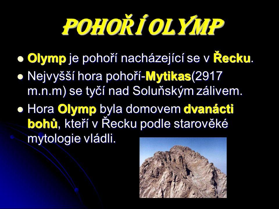 POHOŘÍ OLYMP Olymp je pohoří nacházející se v Řecku.