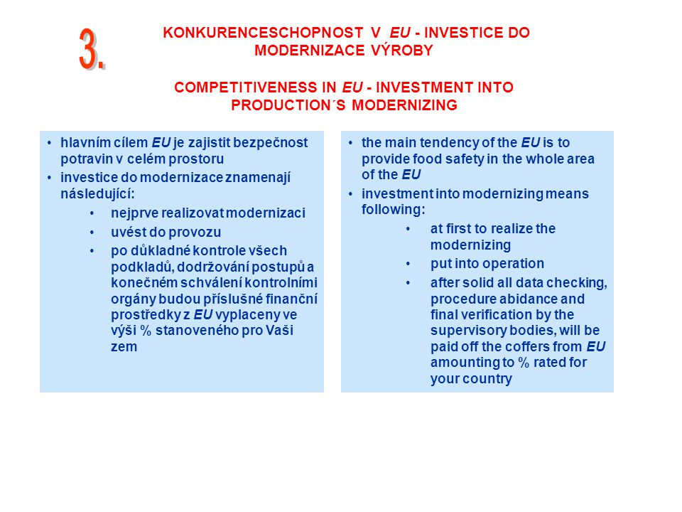 3. KONKURENCESCHOPNOST V EU - INVESTICE DO MODERNIZACE VÝROBY