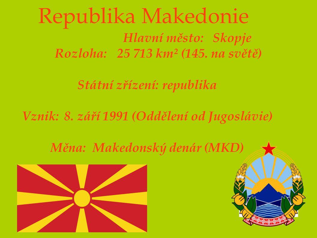 Republika Makedonie Hlavní město: Skopje