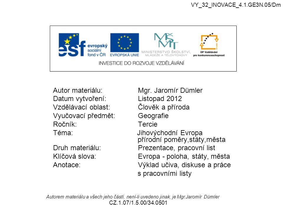 Autor materiálu: Mgr. Jaromír Dümler Datum vytvoření: Listopad 2012
