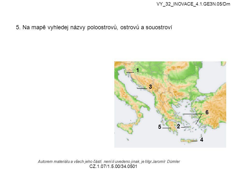 5. Na mapě vyhledej názvy poloostrovů, ostrovů a souostroví