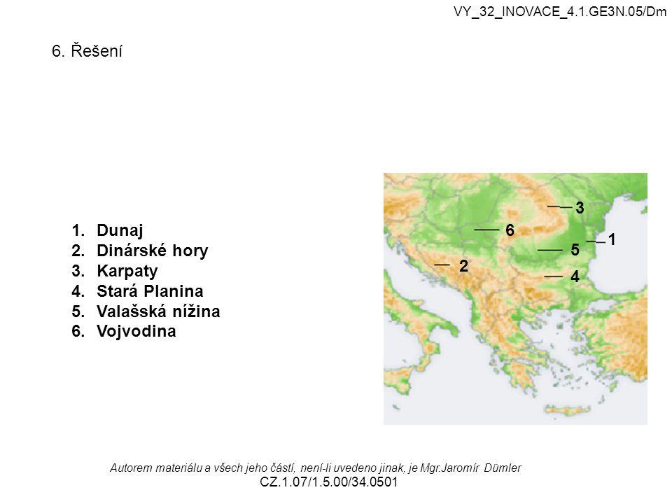 6. Řešení 3 Dunaj Dinárské hory Karpaty Stará Planina Valašská nížina