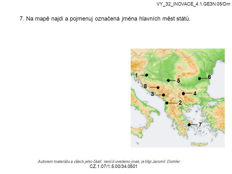 7. Na mapě najdi a pojmenuj označená jména hlavních měst států.