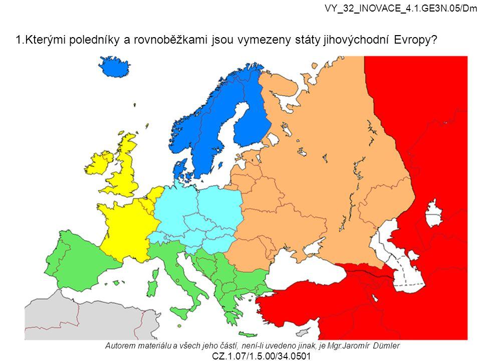 VY_32_INOVACE_4.1.GE3N.05/Dm 1.Kterými poledníky a rovnoběžkami jsou vymezeny státy jihovýchodní Evropy