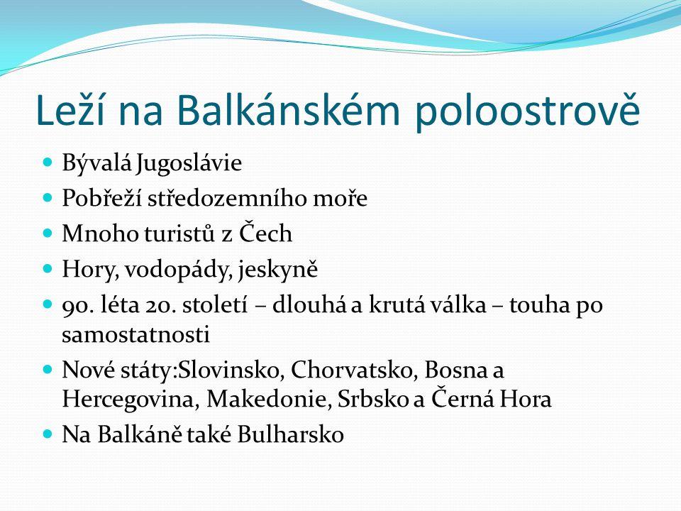 Leží na Balkánském poloostrově