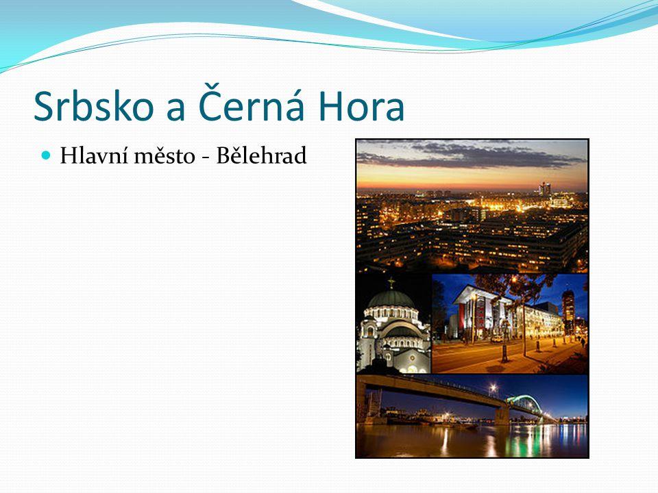 Srbsko a Černá Hora Hlavní město - Bělehrad