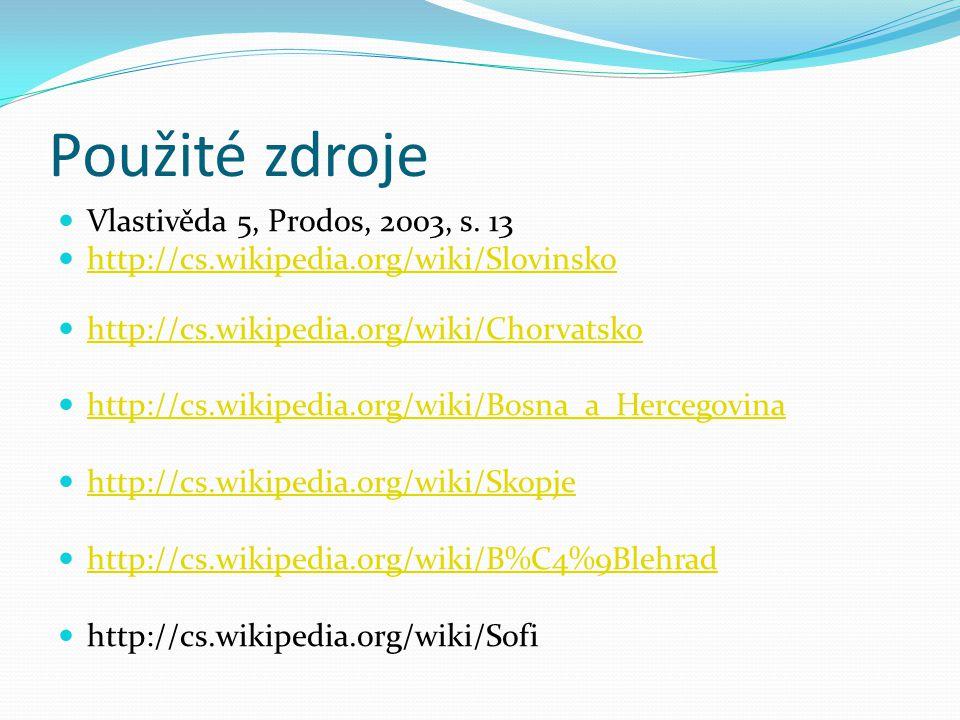 Použité zdroje Vlastivěda 5, Prodos, 2003, s. 13