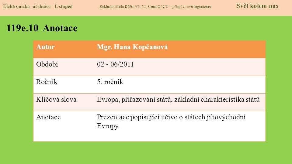 119e.10 Anotace Autor Mgr. Hana Kopčanová Období 02 - 06/2011 Ročník