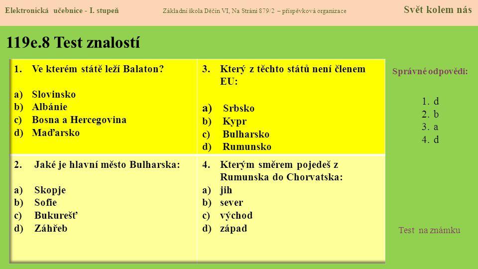 119e.8 Test znalostí Srbsko Ve kterém státě leží Balaton Slovinsko