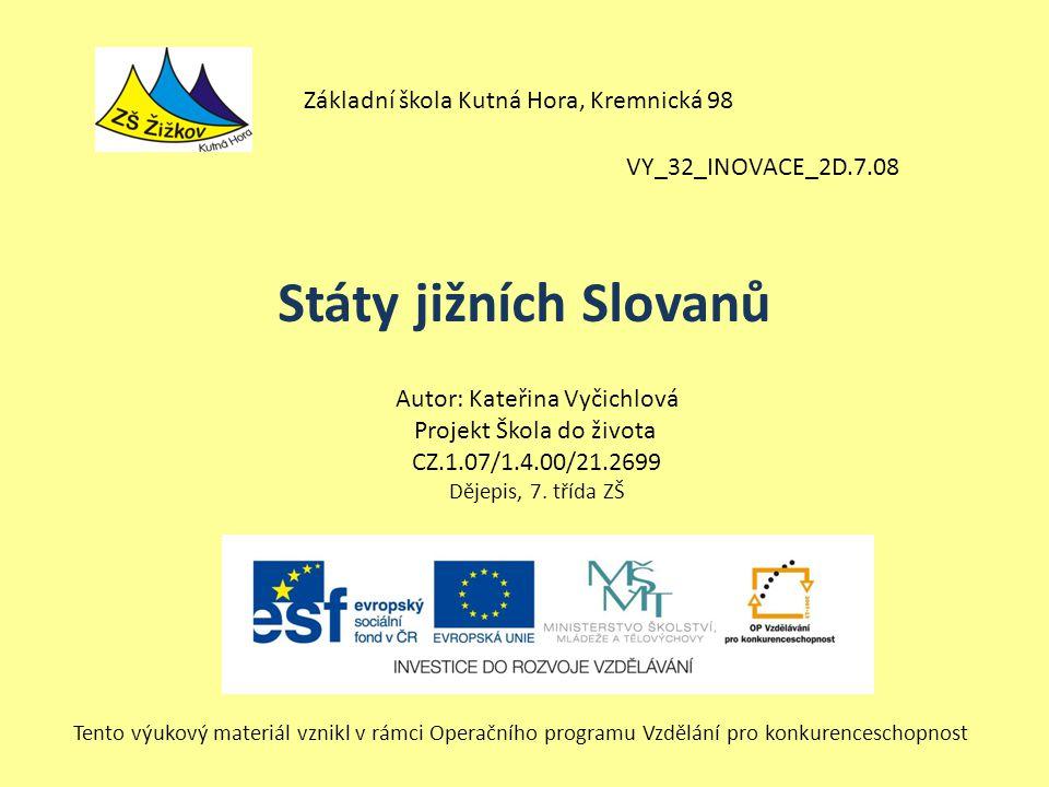 Státy jižních Slovanů Základní škola Kutná Hora, Kremnická 98