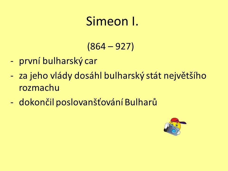 Simeon I. (864 – 927) první bulharský car