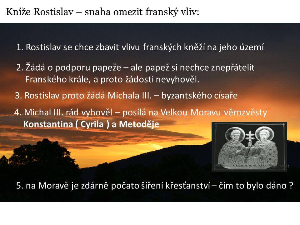 Kníže Rostislav – snaha omezit franský vliv: