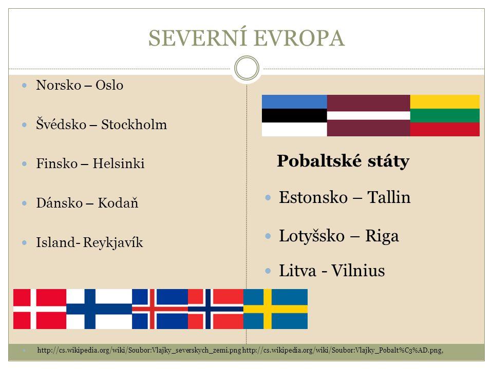 SEVERNÍ EVROPA Pobaltské státy Estonsko – Tallin Lotyšsko – Riga