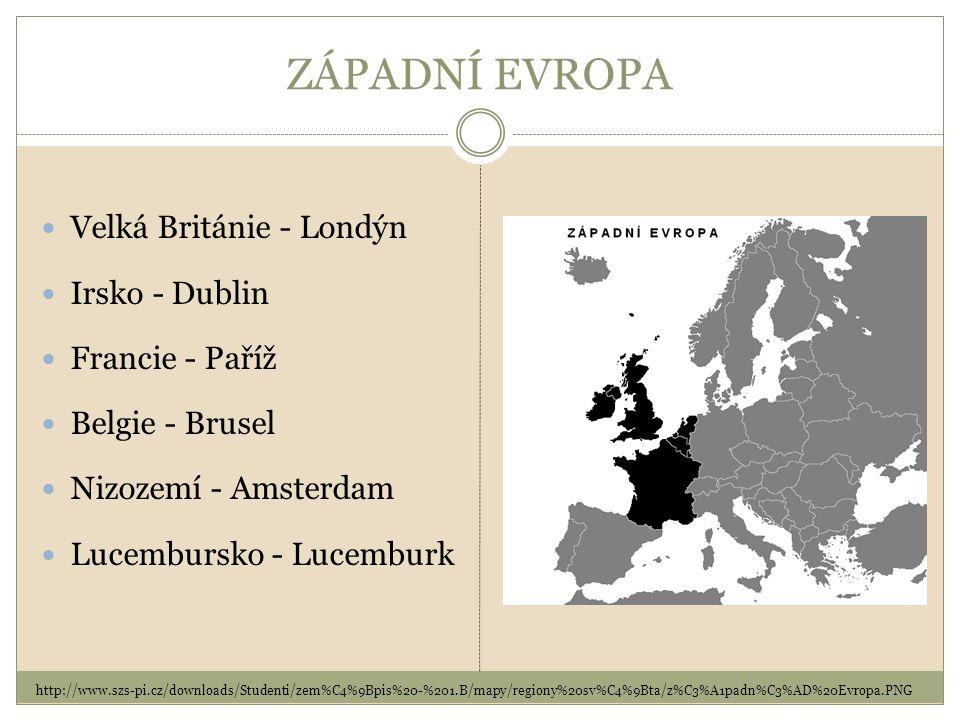 ZÁPADNÍ EVROPA Velká Británie - Londýn Irsko - Dublin Francie - Paříž