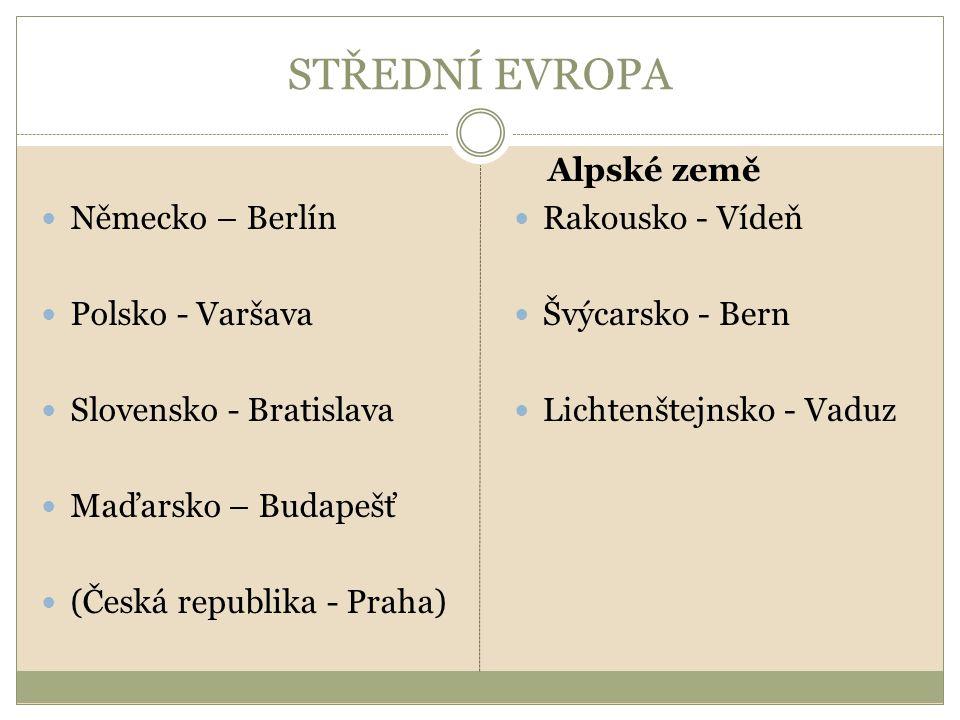 STŘEDNÍ EVROPA Německo – Berlín Polsko - Varšava
