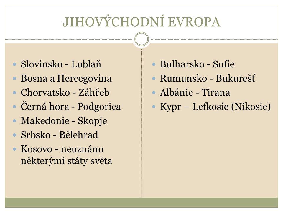 JIHOVÝCHODNÍ EVROPA Slovinsko - Lublaň Bosna a Hercegovina