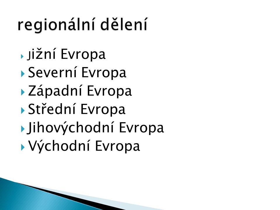 regionální dělení Severní Evropa Západní Evropa Střední Evropa
