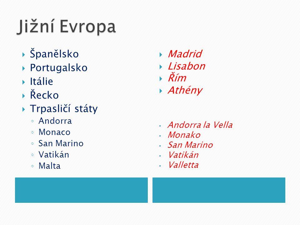 Jižní Evropa Španělsko Portugalsko Itálie Řecko Trpasličí státy Madrid