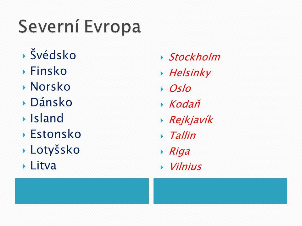 Severní Evropa Švédsko Finsko Norsko Dánsko Island Estonsko Lotyšsko