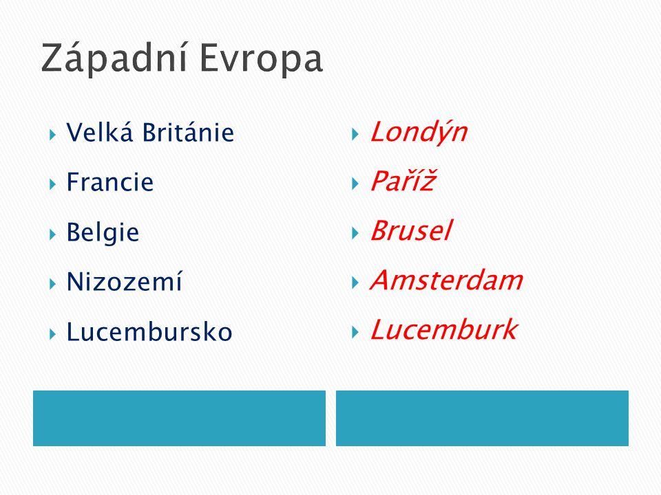 Západní Evropa Londýn Paříž Brusel Amsterdam Lucemburk Velká Británie