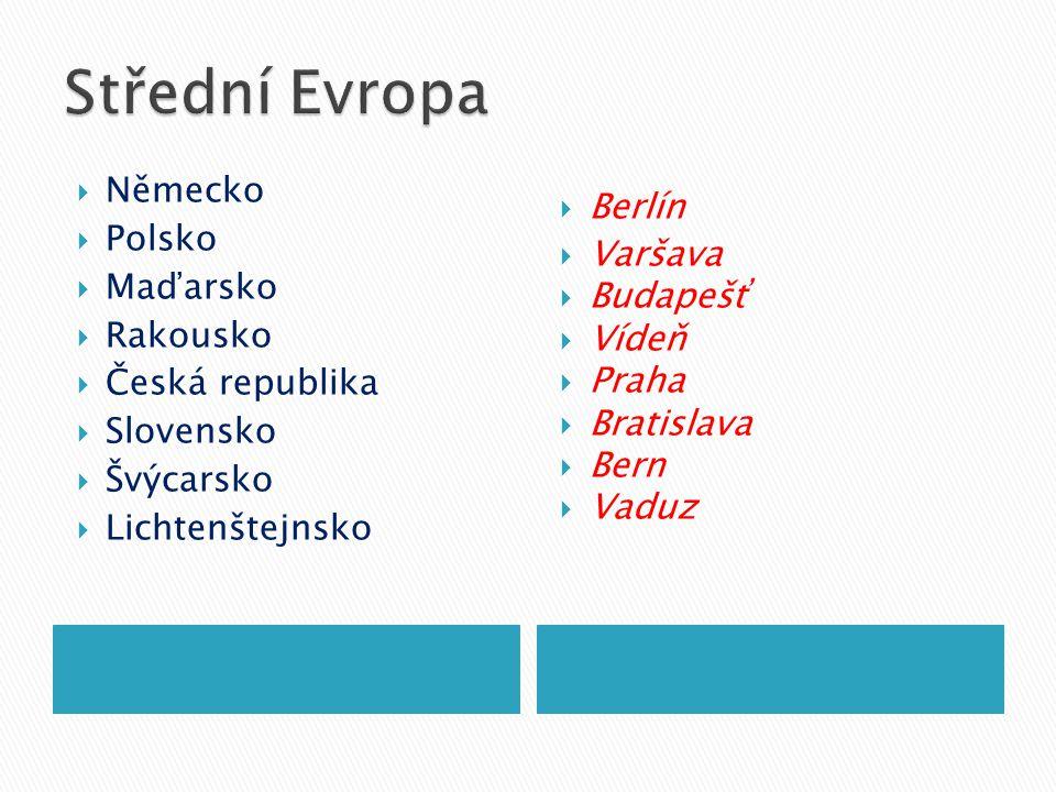 Střední Evropa Německo Polsko Maďarsko Rakousko Česká republika
