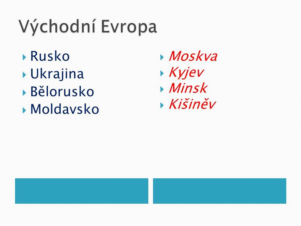 Východní Evropa Rusko Ukrajina Bělorusko Moldavsko Moskva Kyjev Minsk