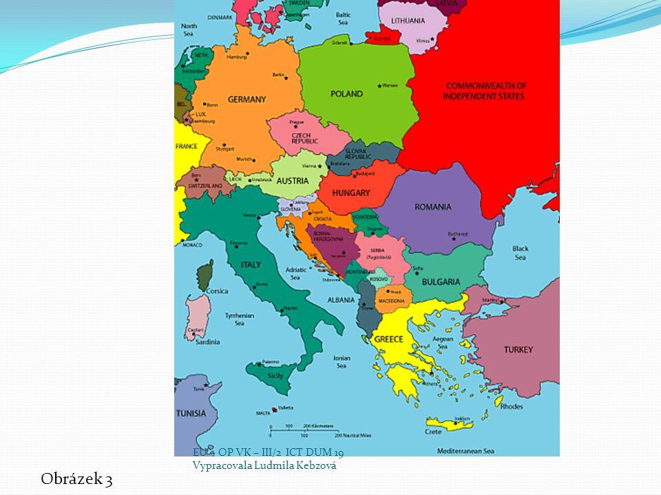 EU – OP VK – III/2 ICT DUM 19 Vypracovala Ludmila Kebzová Obrázek 3