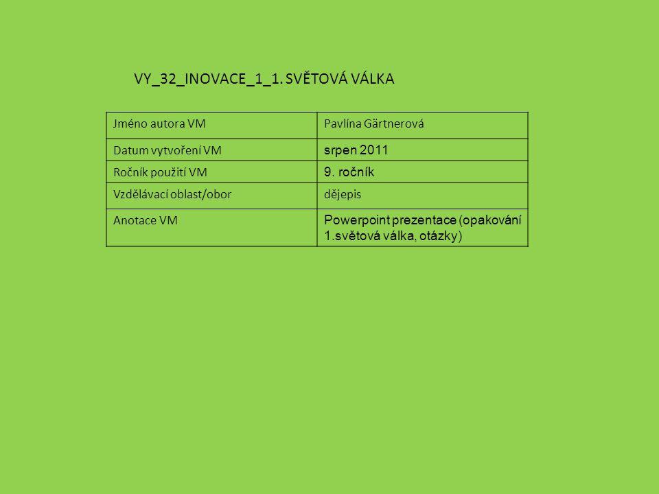 VY_32_INOVACE_1_1. SVĚTOVÁ VÁLKA
