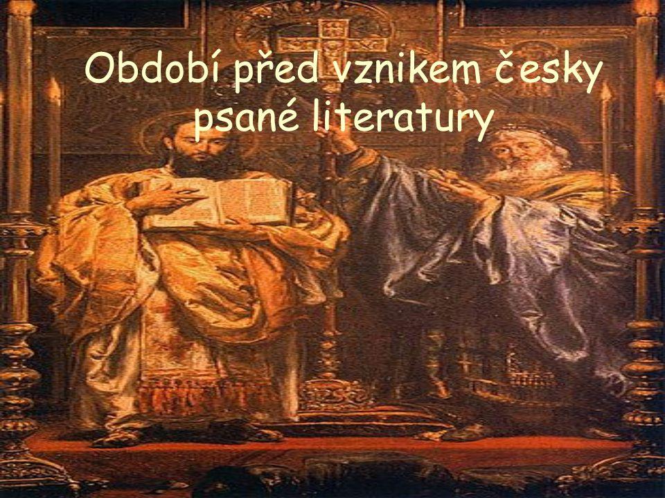 Období před vznikem česky psané literatury