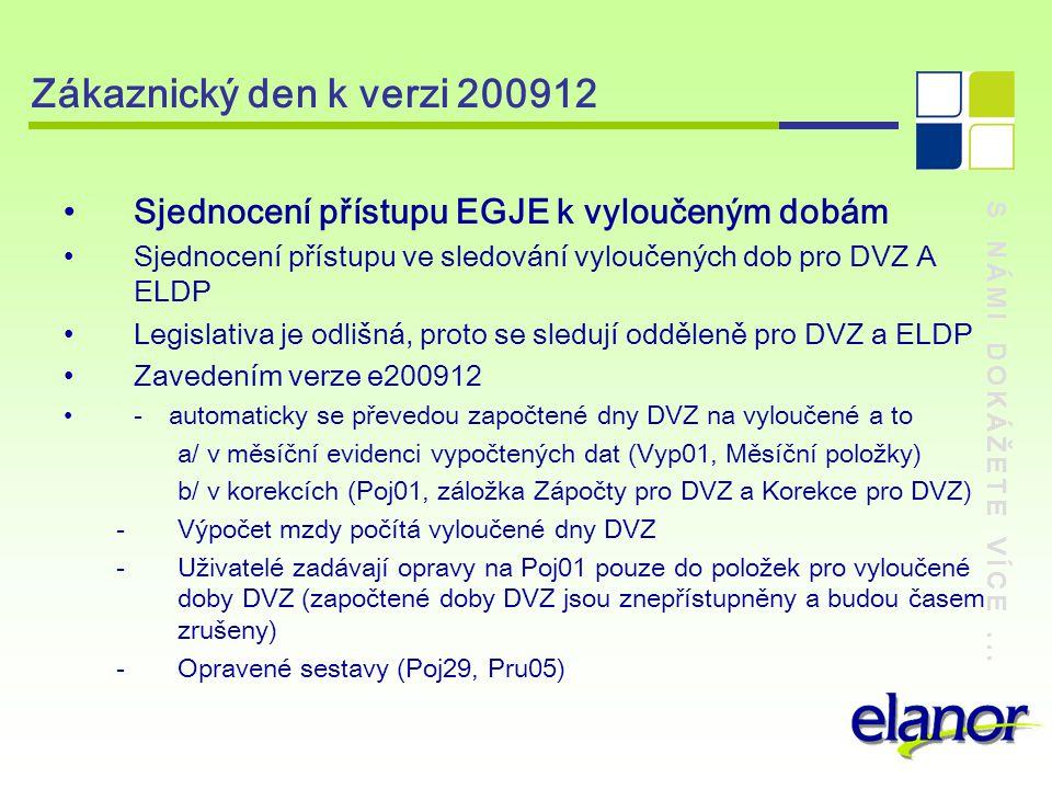 Zákaznický den k verzi 200912 Sjednocení přístupu EGJE k vyloučeným dobám. Sjednocení přístupu ve sledování vyloučených dob pro DVZ A ELDP.