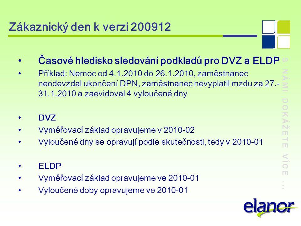 Zákaznický den k verzi 200912 Časové hledisko sledování podkladů pro DVZ a ELDP.
