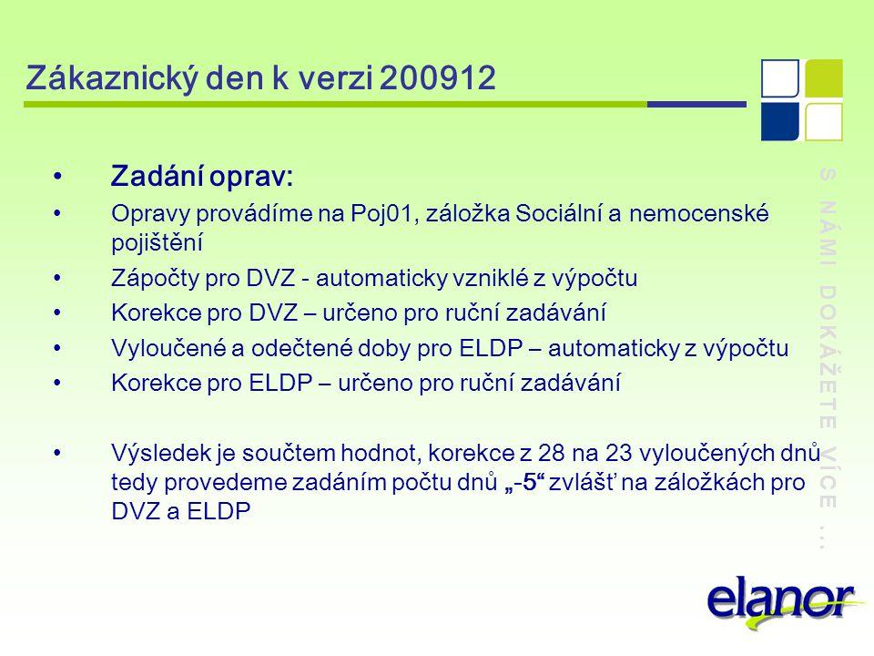 Zákaznický den k verzi 200912 Zadání oprav: