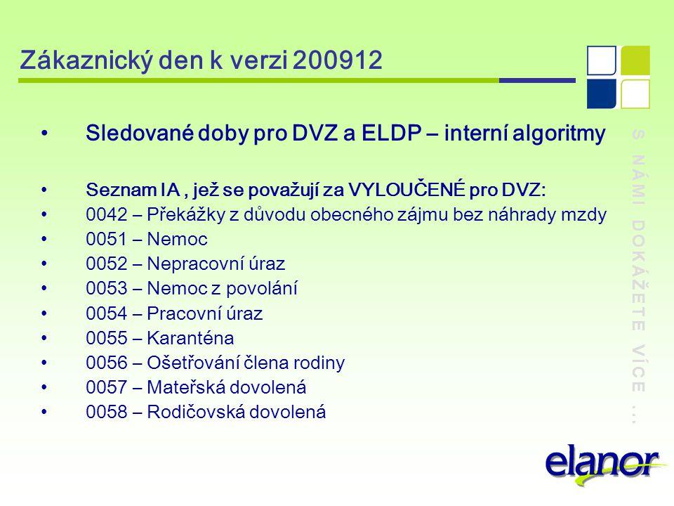 Zákaznický den k verzi 200912 Sledované doby pro DVZ a ELDP – interní algoritmy. Seznam IA , jež se považují za VYLOUČENÉ pro DVZ: