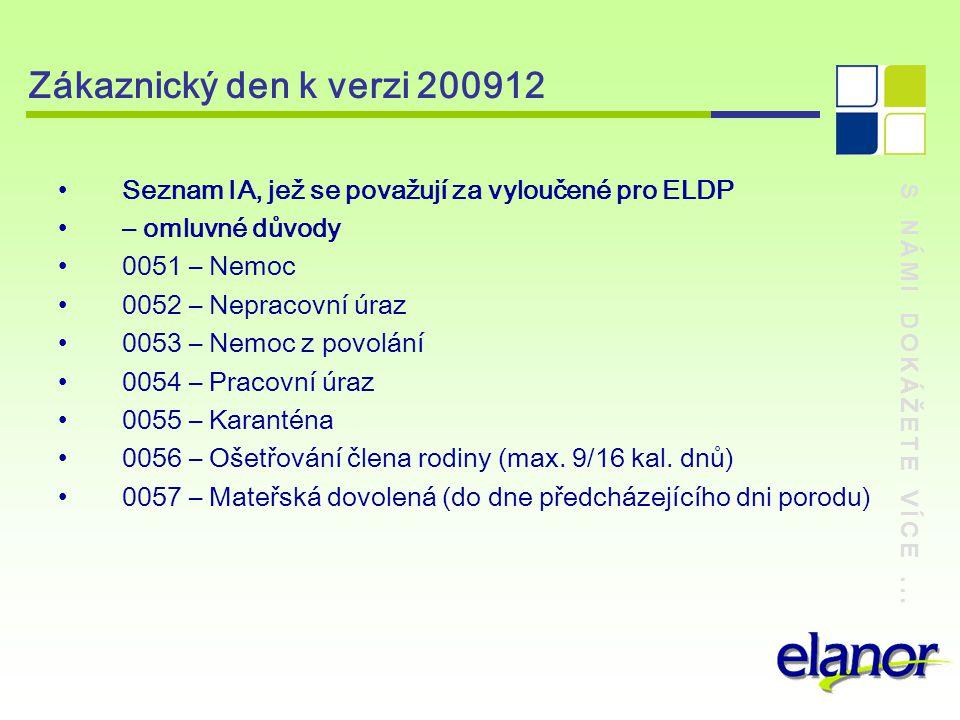 Zákaznický den k verzi 200912 Seznam IA, jež se považují za vyloučené pro ELDP. – omluvné důvody. 0051 – Nemoc.