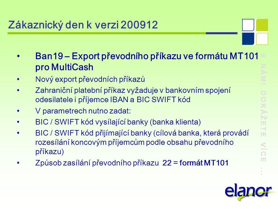 Zákaznický den k verzi 200912 Ban19 – Export převodního příkazu ve formátu MT101 pro MultiCash. Nový export převodních příkazů.