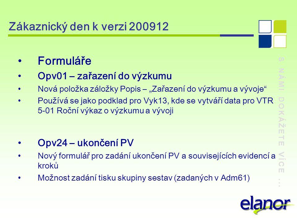 Zákaznický den k verzi 200912 Formuláře Opv01 – zařazení do výzkumu