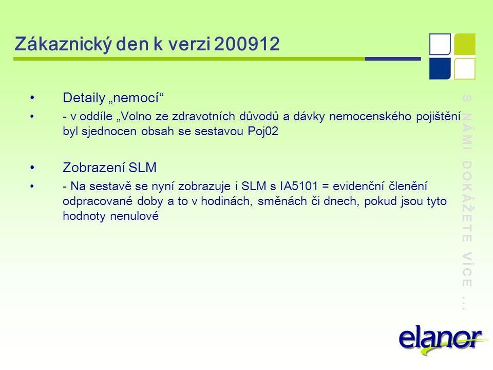 """Zákaznický den k verzi 200912 Detaily """"nemocí Zobrazení SLM"""
