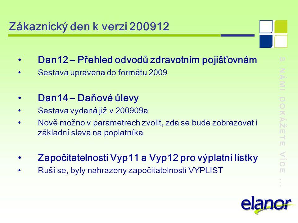 Zákaznický den k verzi 200912 Dan12 – Přehled odvodů zdravotním pojišťovnám. Sestava upravena do formátu 2009.