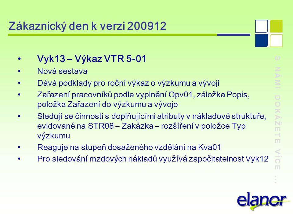 Zákaznický den k verzi 200912 Vyk13 – Výkaz VTR 5-01 Nová sestava