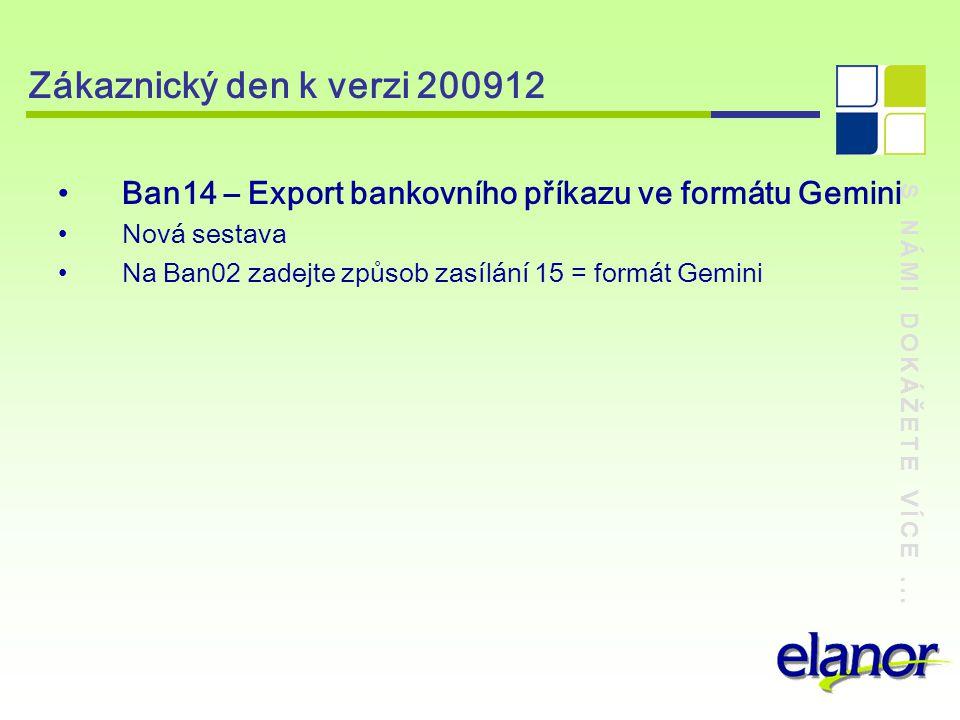 Zákaznický den k verzi 200912 Ban14 – Export bankovního příkazu ve formátu Gemini. Nová sestava.