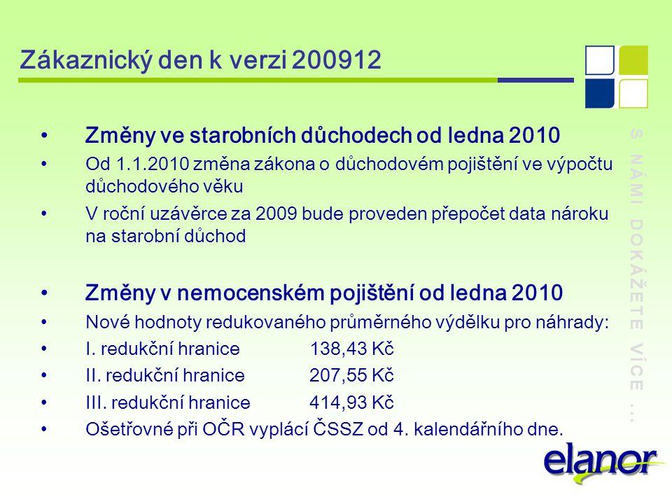 Zákaznický den k verzi 200912 Změny ve starobních důchodech od ledna 2010.