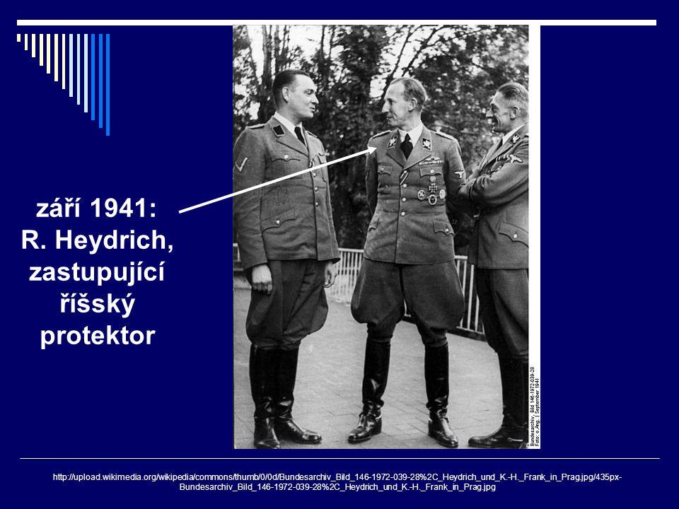 září 1941: R. Heydrich, zastupující říšský protektor