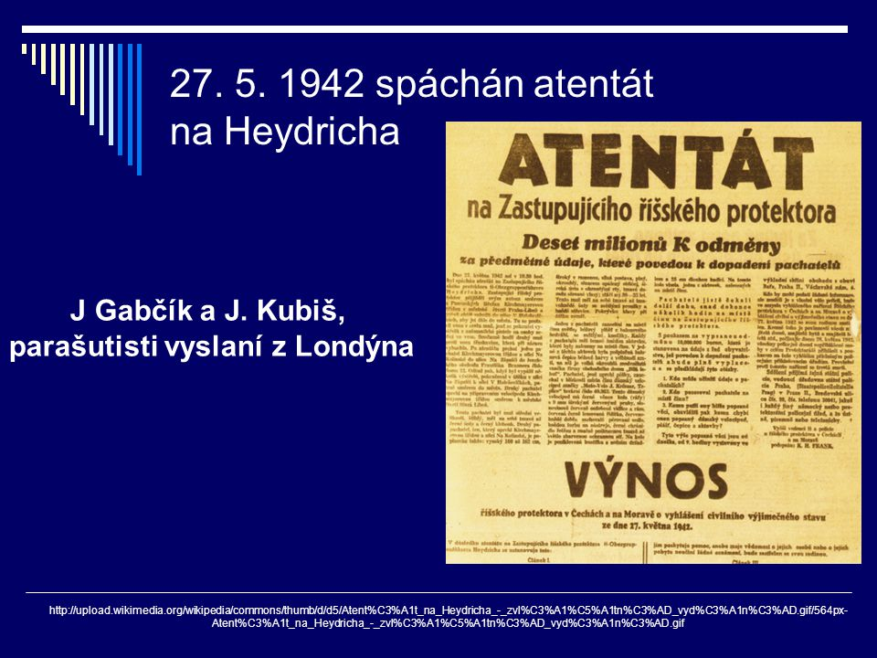 27. 5. 1942 spáchán atentát na Heydricha