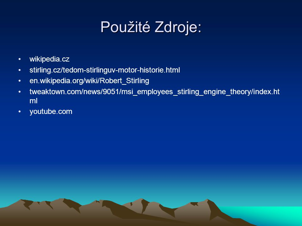 Použité Zdroje: wikipedia.cz