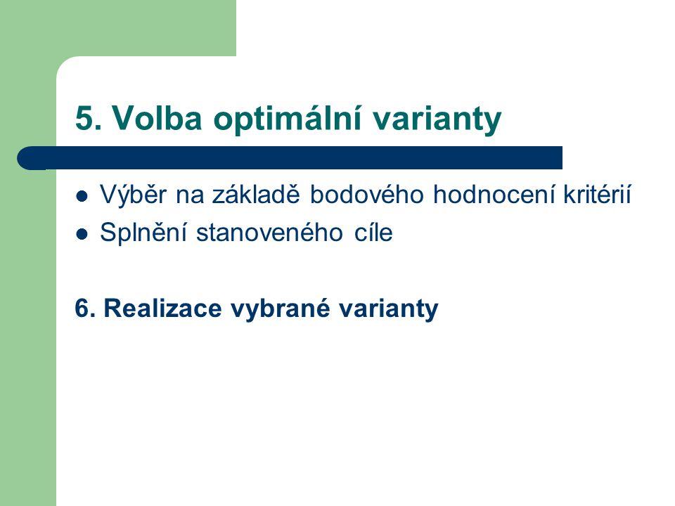 5. Volba optimální varianty